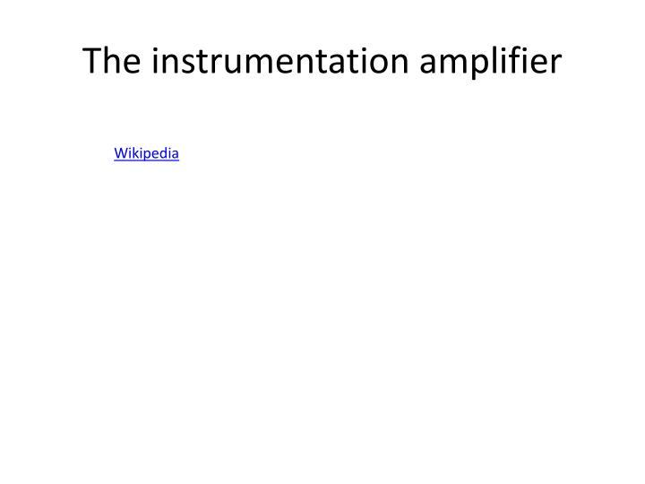 The instrumentation amplifier