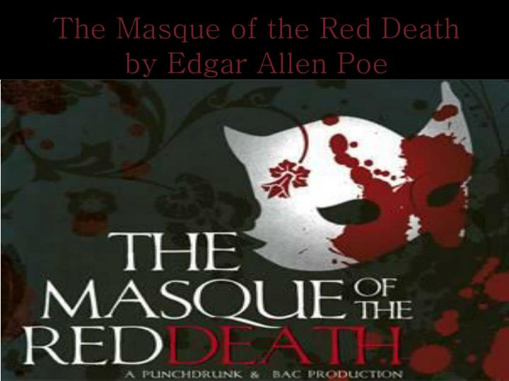 the masque of the red death essays Edgar allan poe - essays on poe and papers on poe to help students writing about edgar allan poe  the masque of the red death, or in poems like.