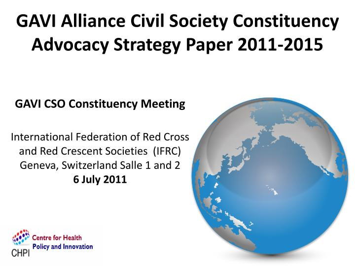 Gavi alliance civil society constituency advocacy strategy paper 2011 2015