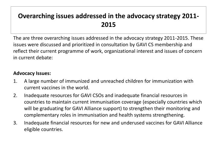 Overarching issues addressed in the advocacy strategy 2011-2015