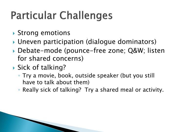 Particular Challenges