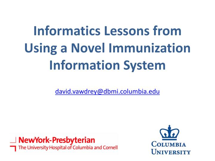 Informatics Lessons from Using a Novel Immunization Information System