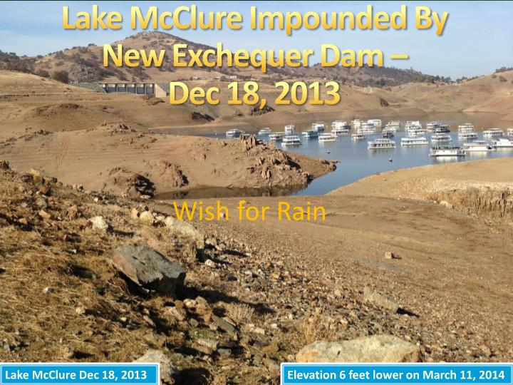 Lake McClure Impounded By New Exchequer Dam –