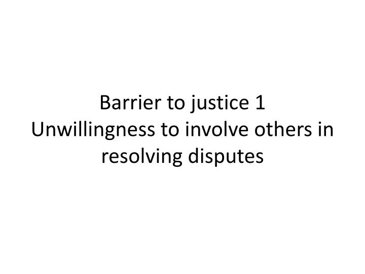 Barrier to justice 1