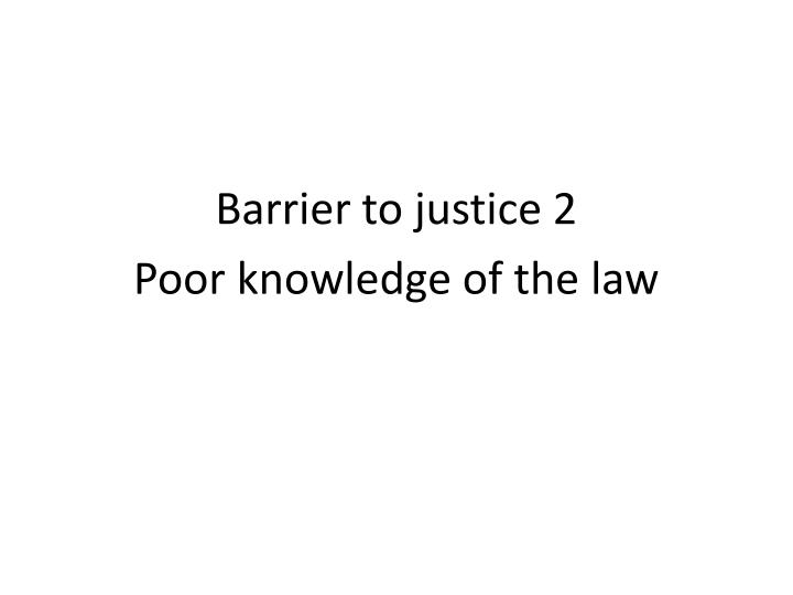 Barrier to justice