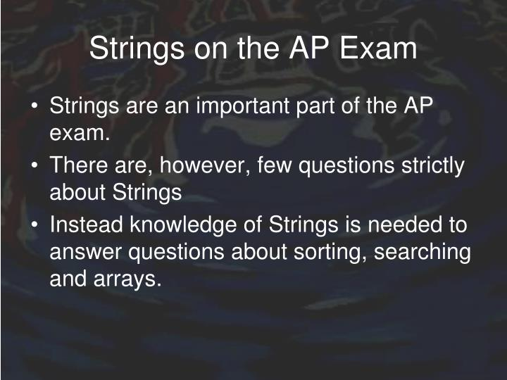 Strings on the AP Exam