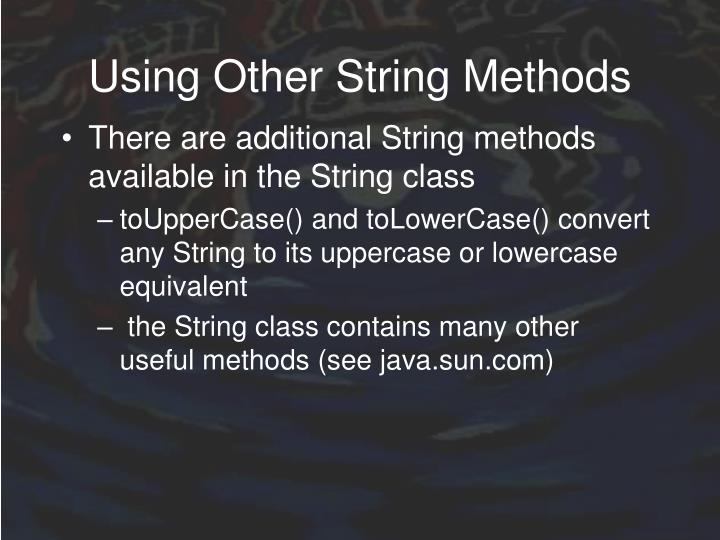 Using Other String Methods