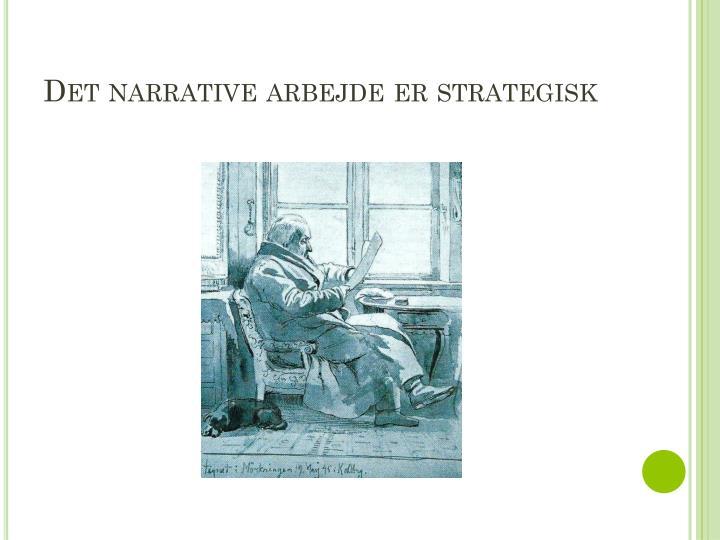 Det narrative arbejde er strategisk