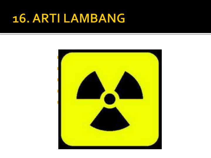 16. ARTI LAMBANG