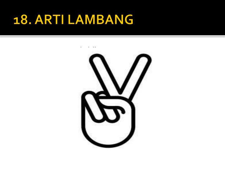 18. ARTI LAMBANG