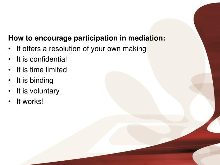 How to encourage participation in mediation: