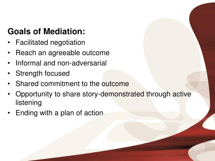 Goals of Mediation: