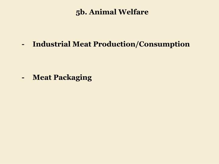 5b. Animal Welfare