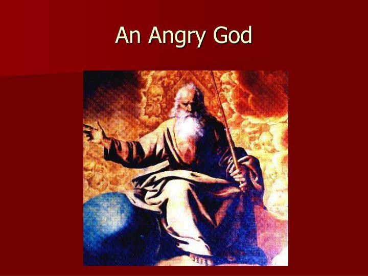 An Angry God