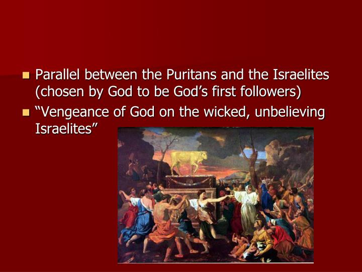 Parallel between the Puritans and the Israelites (chosen by God to be God's first followers)