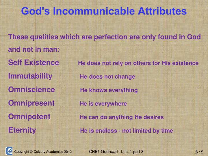 These qualities which are perfection are only found in God and not in man: