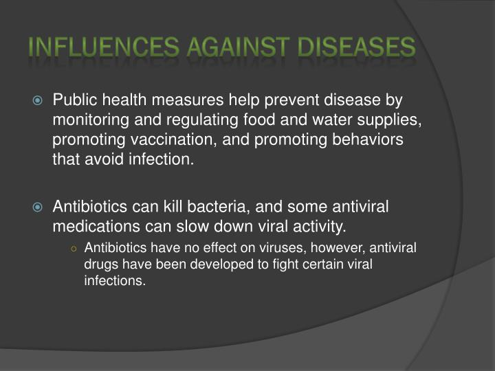 Influences against diseases