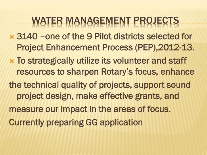 3140 –one of the 9 Pilot districts selected for Project Enhancement Process (PEP),2012-13.