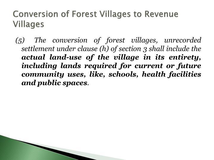 Conversion of Forest Villages to Revenue Villages