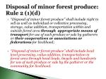 disposal of minor forest produce rule 2 1 d