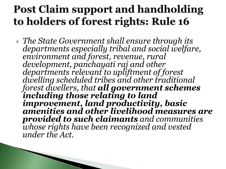 Post Claim support and handholding to holders of forest rights: Rule 16