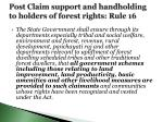 post claim support and handholding to holders of forest rights rule 16