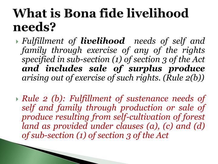 What is Bona fide livelihood needs?