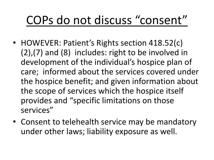 "COPs do not discuss ""consent"""