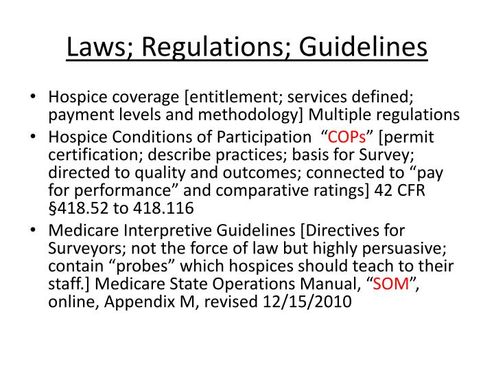 Laws; Regulations; Guidelines