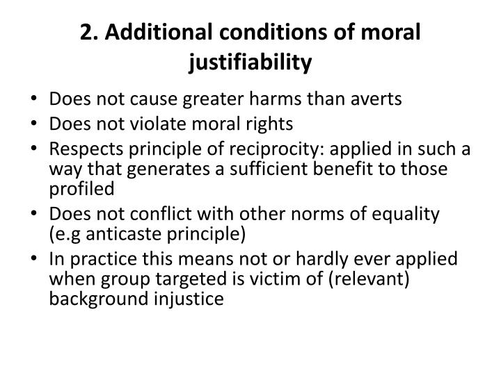 2. Additional conditions of moral justifiability