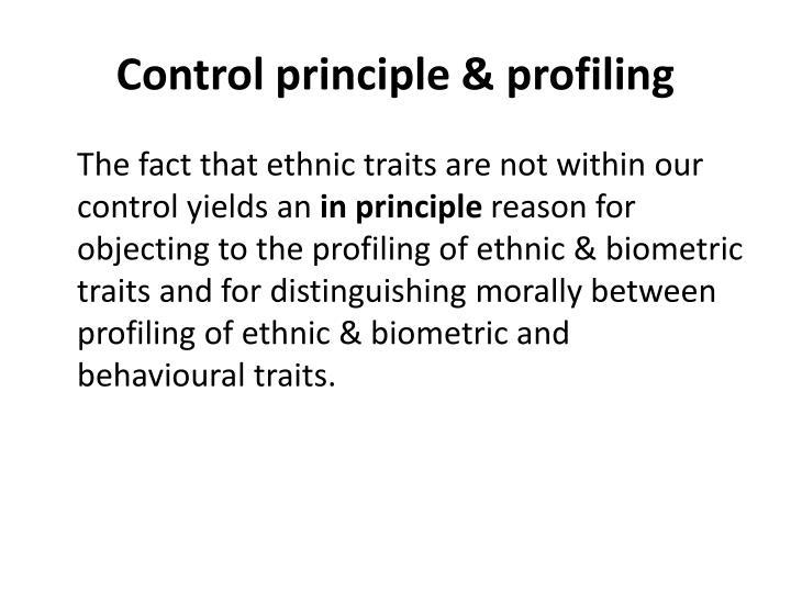 Control principle & profiling