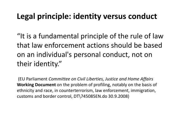 Legal principle: identity versus conduct
