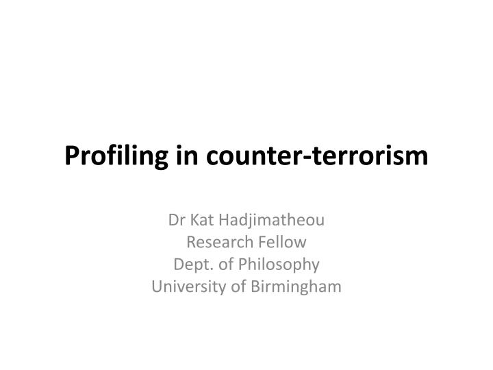 Profiling in counter terrorism