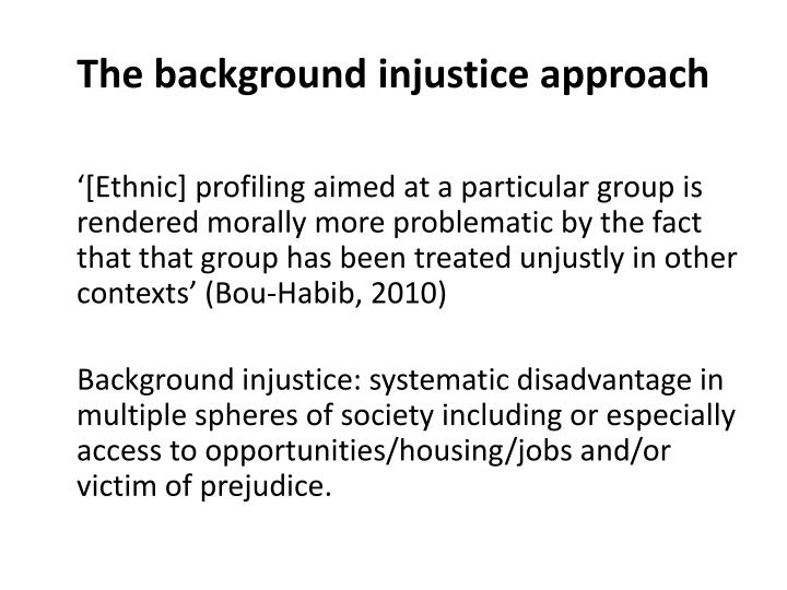 The background injustice approach