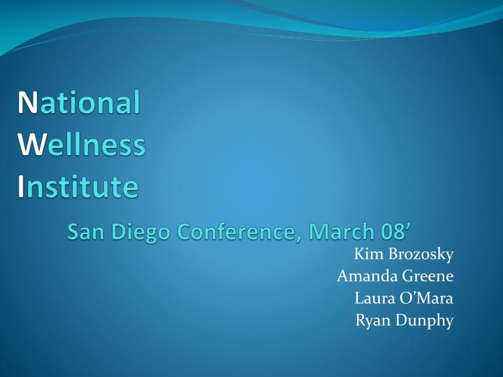N ational w ellness i nstitute san diego conference march 08