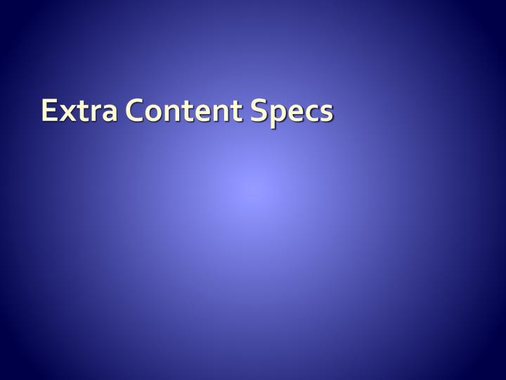 Extra Content Specs
