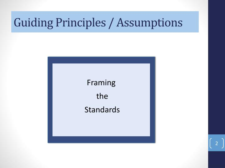 Guiding principles assumptions