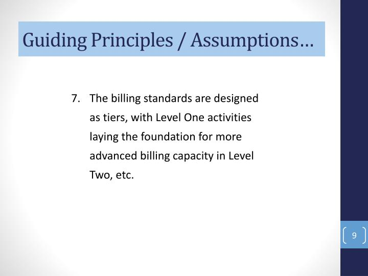 Guiding Principles / Assumptions…