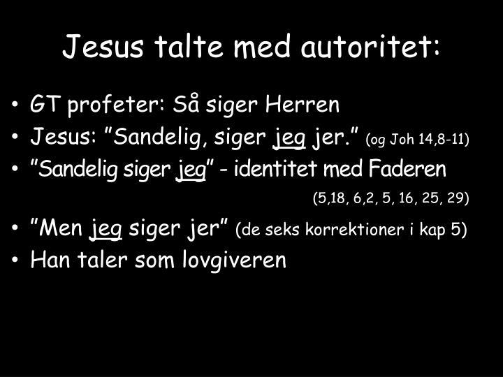 Jesus talte med autoritet: