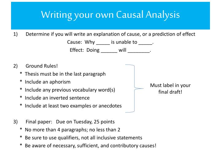 causal thesis Recommended outline of a typical causal analysis text  1 an introduction that outlines the trend, event or phenomenon, and p rovides the reader with an overview of the subject of the essay.
