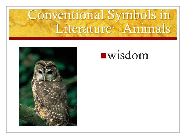 Conventional Symbols in Literature:  Animals