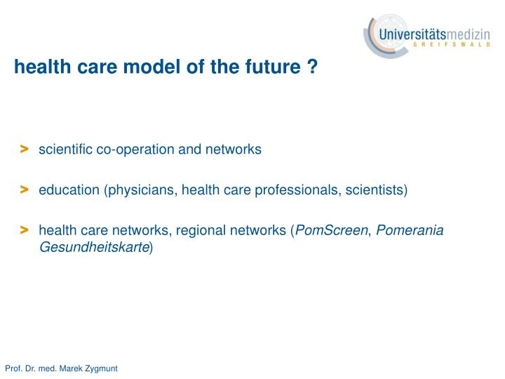 health care model of the future ?