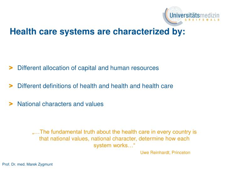 Health care systems are characterized by: