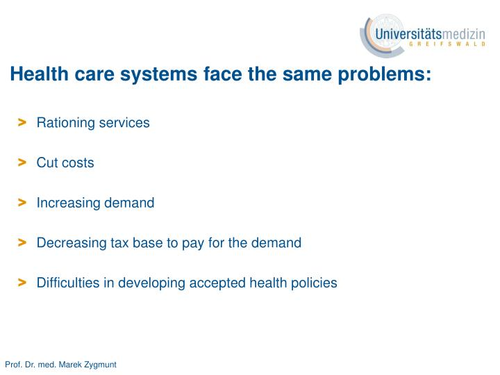 Health care systems face the same problems: