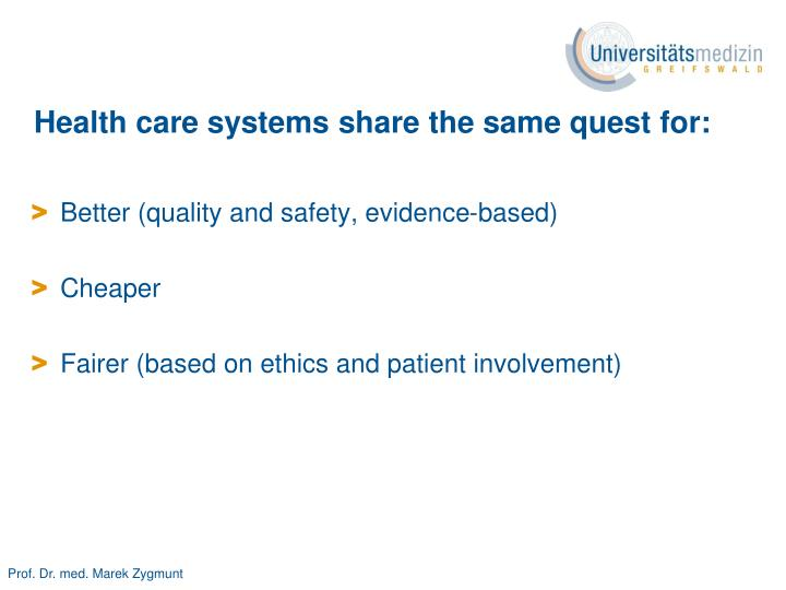 Health care systems share the same quest for: