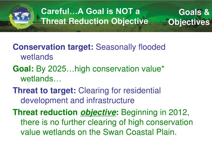 Careful…A Goal is NOT a Threat Reduction Objective