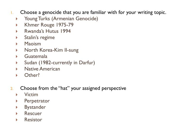 Choose a genocide that you are familiar with for your writing topic.