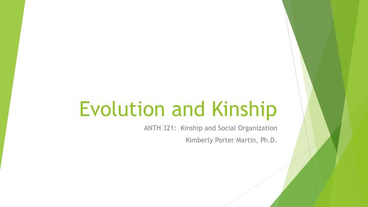 Evolution and kinshi p