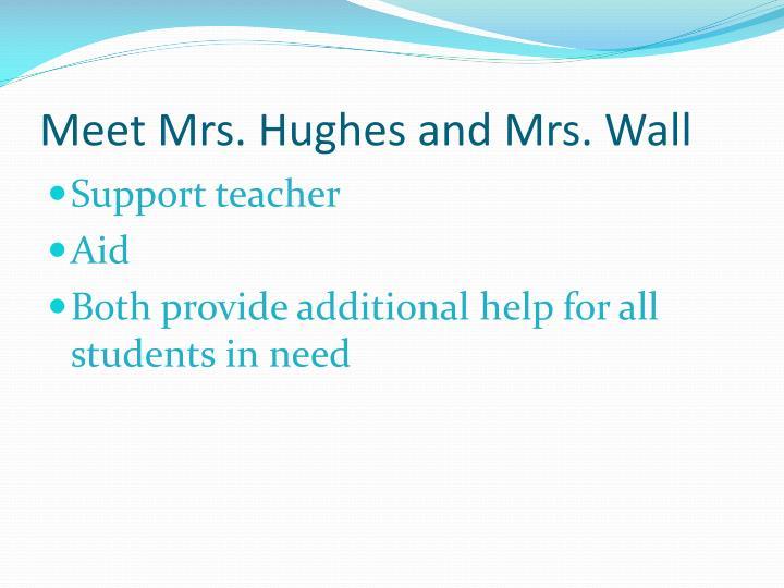 Meet Mrs. Hughes and Mrs. Wall