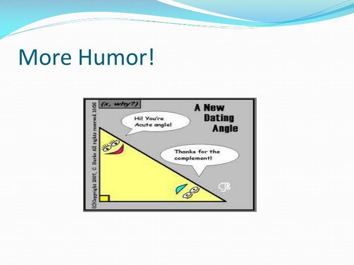 More Humor!